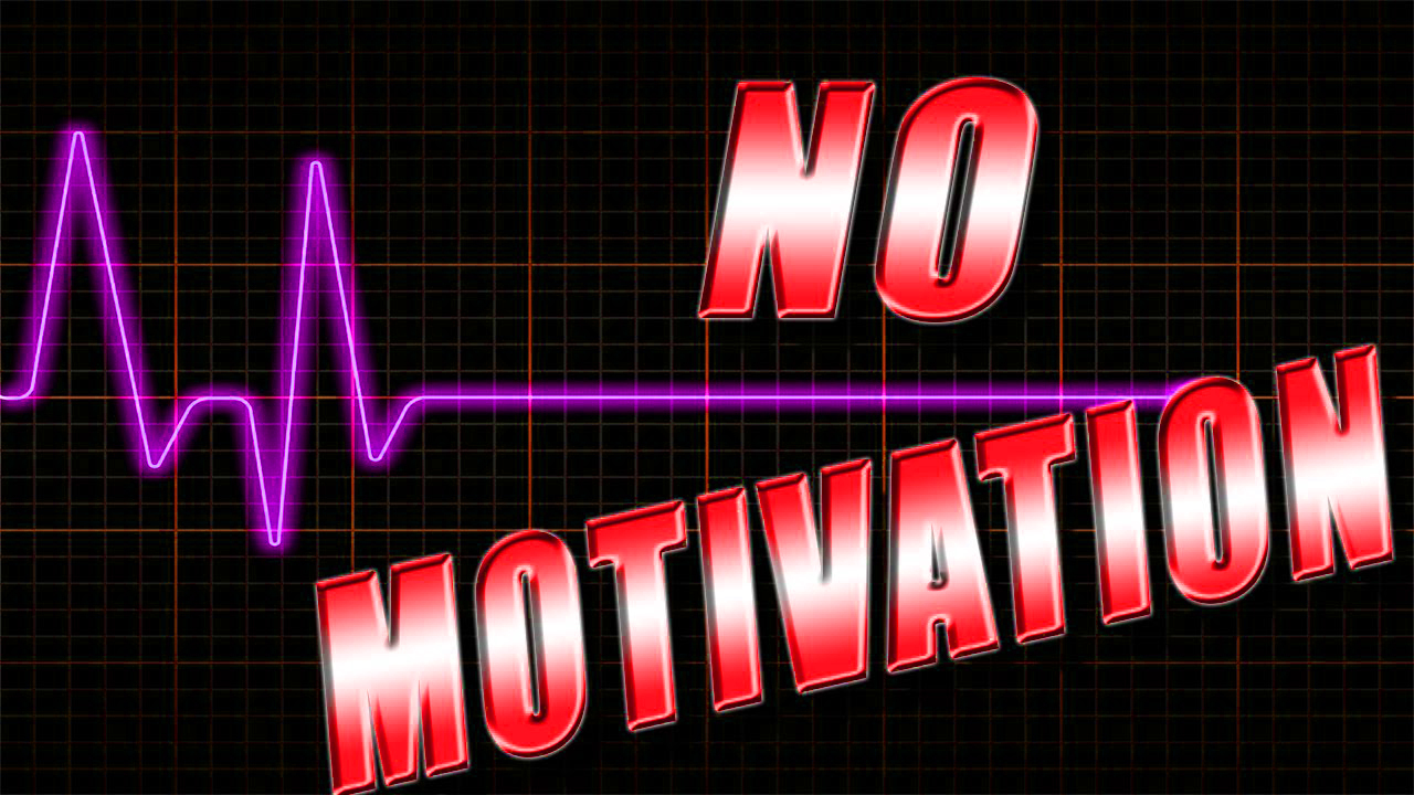 No motivation